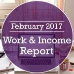 Work & Income Report February 2017