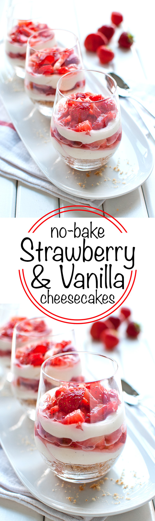 No-Bake Vanilla Strawberry Cheesecakes - These layered individual cheesecakes are super cute and taste amazing! | thetoughcookie.com