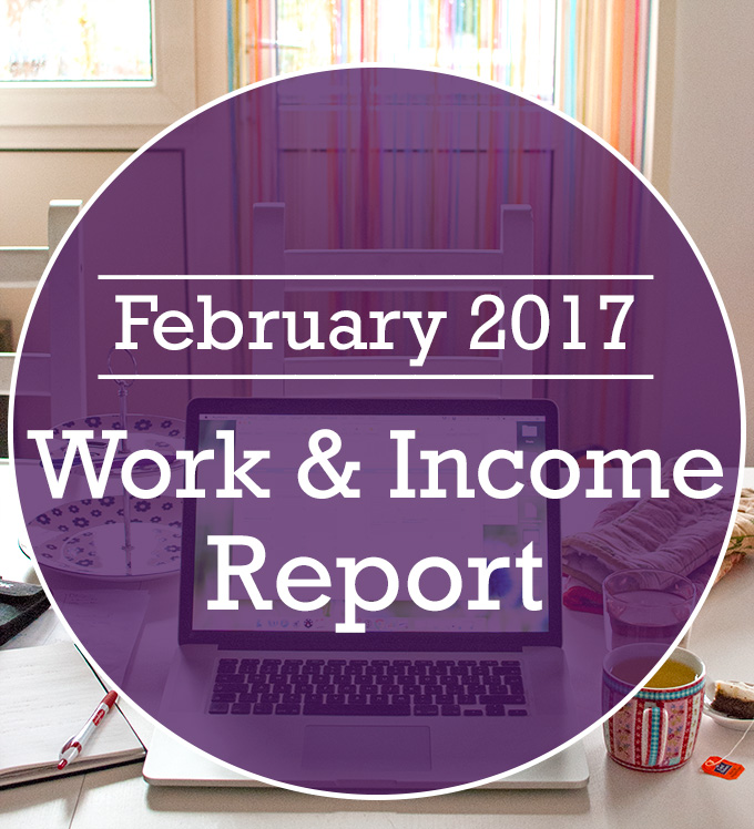 Work & Income Report February 2017 | thetoughcookie.com