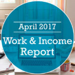 Work & Income Report April 2017